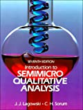 Introduction to Semimicro Qualitative Analysis, Sorum, C. Harvey and Lagowski, Joseph T., 0134968948