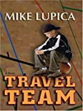 Travel Team, Mike Lupica, 0786274158