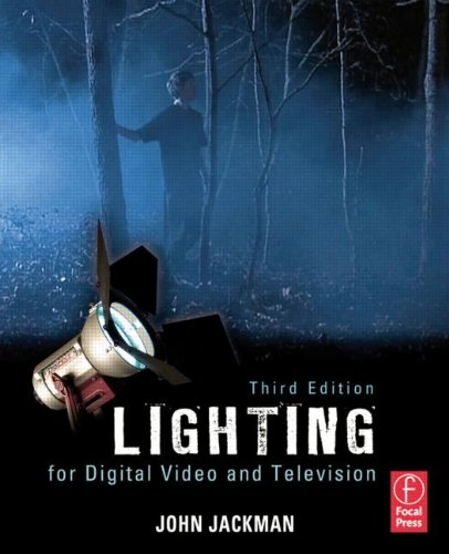 Lighting for Digital Video and Television, 3rd Edition by John Jackman, Publisher : Focal Press
