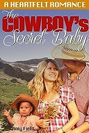 The Cowboy's Secret Baby: A Sweet Surprise Baby Romance
