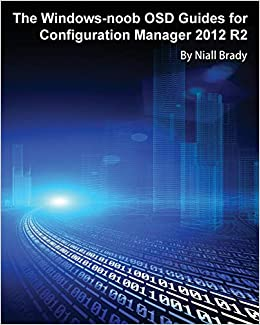 The Windows-Noob Osd Guides for Configuration Manager 2012