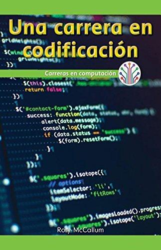 Una Carrera en programacion: Carreras en computacion (Computación Científica En El Mundo Real/Computer Science for the Real World) (Spanish Edition)