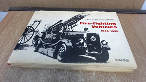 Fire-fighting Vehicles 1840-1950 (Olyslager Auto Library)