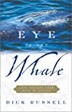 Eye of the Whale, Dick Russell, 0684866080