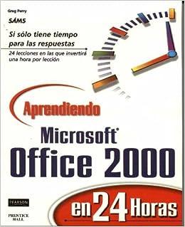 Aprendiendo MS Office 2000 en 24 horas: Greg Perry ...