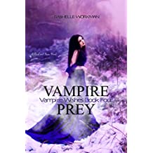 Vampire Prey (Vampire Wishes Book 4)