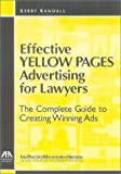 Effective Yellow Pages Advertising for Lawyers: The Complete Guide to Creating Winning Ads