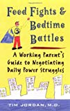 Food Fights and Bedtime Battles, Tim Jordan, 0425179680