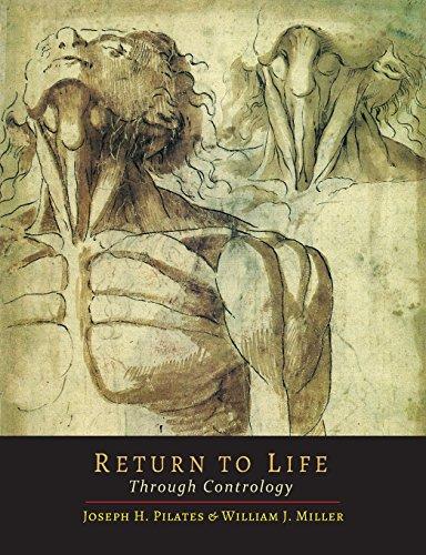 Return to Life Through Contrology [Joseph H. Pilates - William John Miller] (Tapa Blanda)
