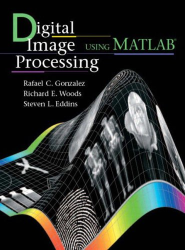 Digital Image Processing Using MATLAB (R)