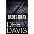 Fade To Gray (Triad Series Book 1)