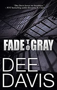 Fade To Gray (Triad Series Book 1) by [Davis, Dee]