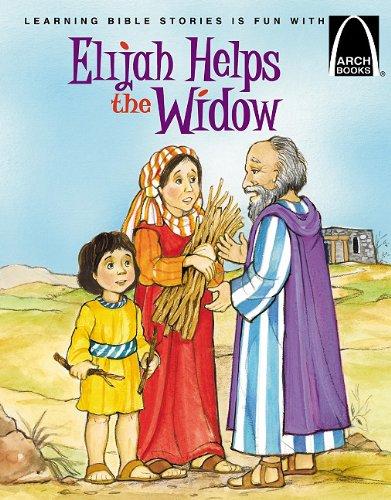 Elijah Helps A Widow Arch Books Nanette Thorsen Snipes
