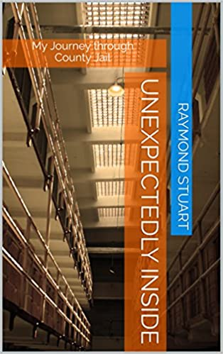 Unexpectedly Inside: A Journey Through County Jail