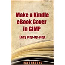 Make a Kindle eBook Cover in GIMP 2.8 (English Edition)