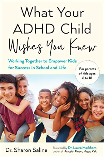 What Your ADHD Child Wishes You Knew: Working Together to Empower Kids for Success in School and Life (Prayer For A Child With A Learning Disability)