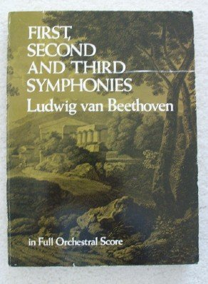 Beethoven: First, Second and Third Symphonies in Full Orchestral Score