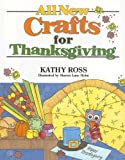 All New Crafts for Thanksgiving (All-New Holiday Crafts for Kids)