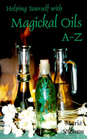 Helping Yourself With Magikal (Magical) Oils A-Z