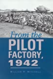 From the Pilot Factory 1942, William P. Mitchell, 1585443875