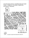 An Archaeological Examination of Four Family Tombs at Colonial Cemetery, Savannah, Georgia, Trinkley, Michael and Hacker, Debi, 1583170537