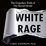 White Rage: The Unspoken Truth of Our Racial Divide | Carol Anderson