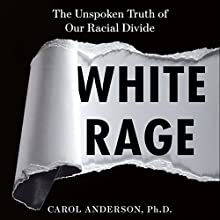 White Rage: The Unspoken Truth of Our Racial Divide Audiobook by Carol Anderson Narrated by Pamela Gibson