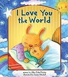 I Love You the World, Allia Zobel-Nolan, 0794412181