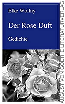 der rose duft gedichte german edition ebook. Black Bedroom Furniture Sets. Home Design Ideas