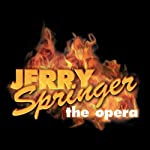 Jerry Springer: The Opera | Stewart Lee,Richard Thomas