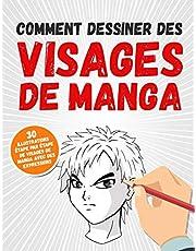 Comment Dessiner Des Visages De Manga: 30 Illustrations Étape Par Étape De Visages De Manga Avec Des Expressions