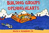 Building Groups Opening Hearts, Ralph W Neighbour Jr., 1880828650
