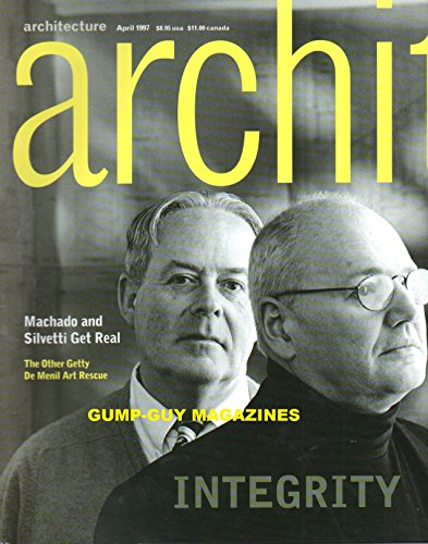 Architecture April 1997 RODOLFO MACHADO & JORGE SILVETTI The Other Getty De Menil Art Rescue INTEGRITY Shedding Lights On Fiber Optics (Be The Architect Of Your Own Life)