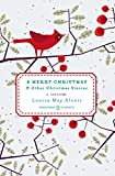 "One of six beloved Christmas classics in collectible hardcover editions A Merry Christmas collects the treasured holiday tales of Louisa May Alcott, from the dearly familiar Yuletide benevolence of Marmee and her ""little women"" to the timeless ""What ..."