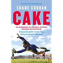 Cake: The Autobiography of a Passionate, Outspoken Sportsman and Entrepreneur