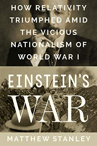 Image of Einstein's War: How Relativity Triumphed Amid the Vicious Nationalism of World War I