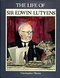 The Life of Sir Edwin Lutyens, Christopher Hussey, 0907462596