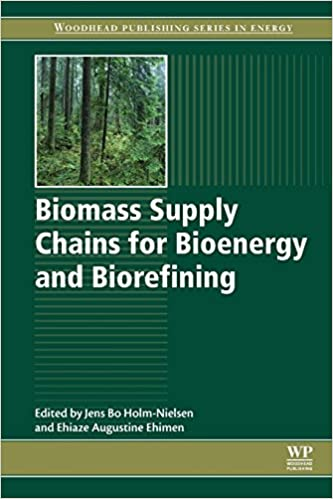 Biomass Supply Chains for Bioenergy and Biorefining: Jens Holm