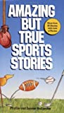 img - for Amazing But True Sports Stories by Hollander, Phyllis, Hollander, Zander (1986) Mass Market Paperback book / textbook / text book