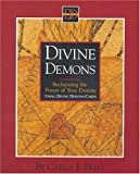 Divine Demons : Reclaiming the Power of Your Destiny, Berg, Carla J., 0975371401