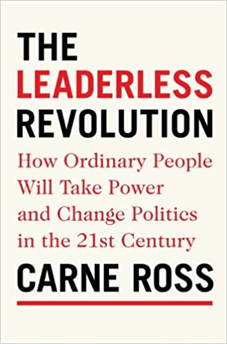 The Leaderless Revolution: How Ordinary People Will Take ...