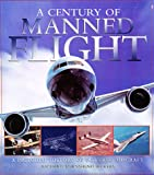 A Century of Manned Flight, Richard Townshend Bickers, 1858338514