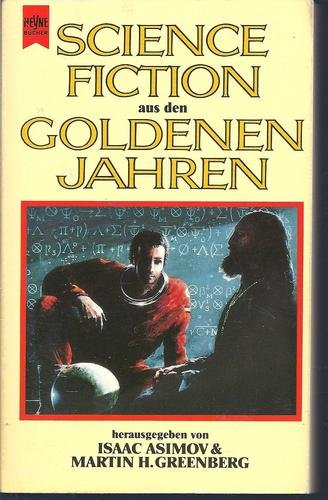 Isaac Asimov & Martin Greenberg (Hg.) - Science Fiction aus den goldenen Jahren