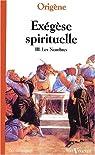 Exégèse spirituelle. 3, Les Nombres par Origène