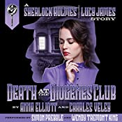 Death at the Diogenes Club: The Sherlock Holmes and Lucy James Mysteries, Book 6 | Anna Elliott, Charles Veley