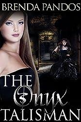 The Onyx Talisman (Talisman Series Book 3)