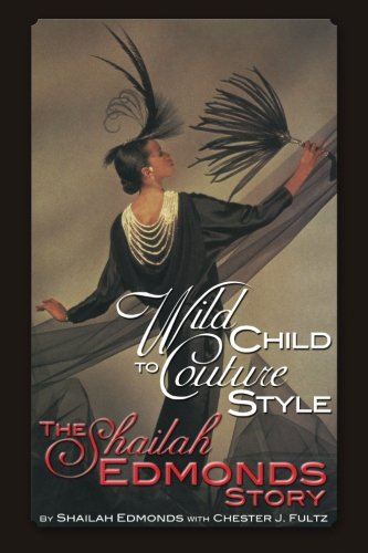 Search : Wild Child To Couture Style: The Shailah Edmonds Story