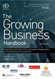The Growing Business Handbook : Inspiration and Advice from Successful Entrepreneurs and Fast Growing UK Companies, Jolly, Adam, 0749464704