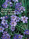 img - for California Native Plants for the Garden by Carol Bornstein, David Fross, Bart O'Brien (12/1/2005) book / textbook / text book