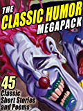 The Classic Humor MEGAPACK ®: 45 Short Stories and Poems